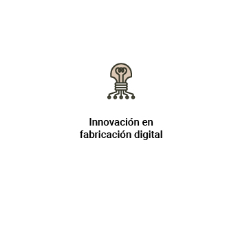 Innovación en <br>fabricación digital